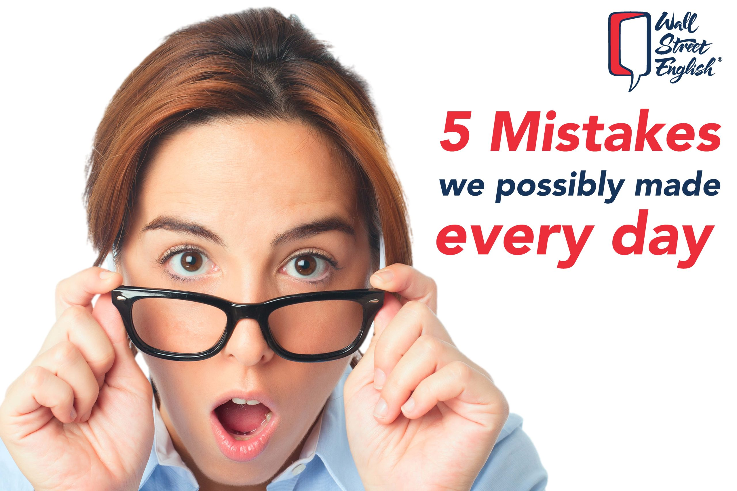 5 Mistakes we possibly made every day